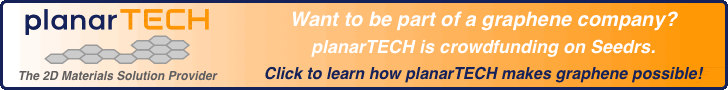 Want to be part of a graphene company? planarTECH is crowdfunding!